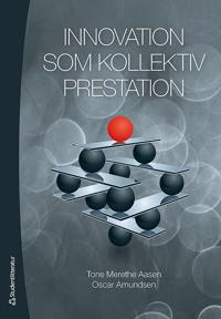 Innovation som kollektiv prestation