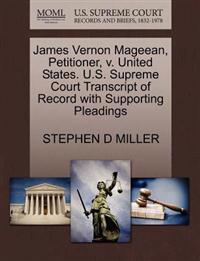James Vernon Mageean, Petitioner, V. United States. U.S. Supreme Court Transcript of Record with Supporting Pleadings
