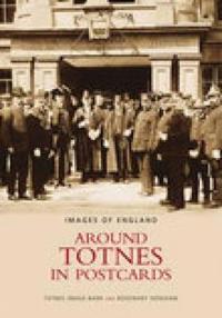 Around Totnes in Postcards