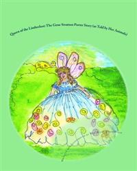 Queen of the Limberlost: The Gene Stratton Porter Story (as Told by Her Animals)