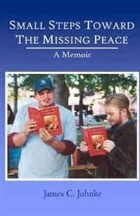 Small Steps Toward the Missing Peace: A Memoir