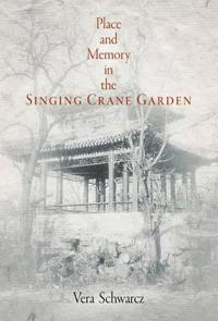 Place and Memory in the Singing Crane Garden
