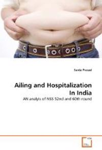 Ailing and Hospitalization in India