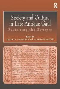 Society and Culture in Late Antique Gaul