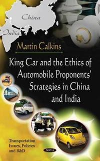 King CarThe Ethics Of Automobile Proponents' Strategies In ChinaIndia
