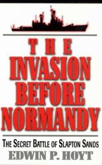 The Invasion Before Normandy