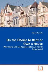 On the Choice to Rent or Own a House