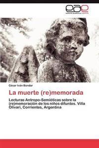 La Muerte (Re)Memorada