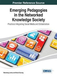 Emerging Pedagogies in the Networked Knowledge Society