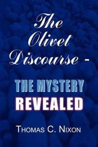 The Olivet Discourse - The Mystery Revealed