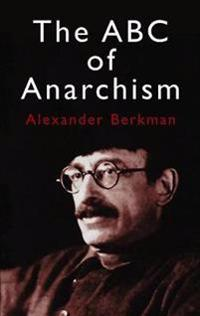 The ABC of Anarchism