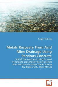 Metals Recovery from Acid Mine Drainage Using Pervious Concrete