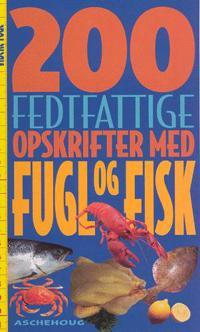 200 fedtfattige opskrifter med fugl og fisk