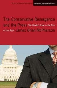 The Conservative Resurgence and the Press