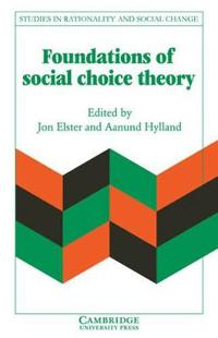 The Foundations of Social Choice Theory