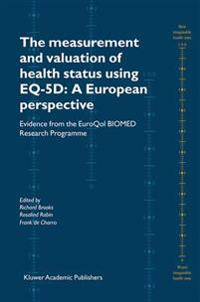 The Measurement and Valuation of Health Status Using Eq-5D
