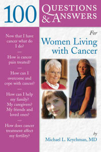 100 Questions & Answers for Women Living With Cancer