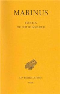 Marinus Neapolitanus Samaritanus, Proclus Ou Sur Le Bonheur