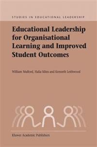 Educational Leadership for Organizational Learning and Improved Student Outcomes