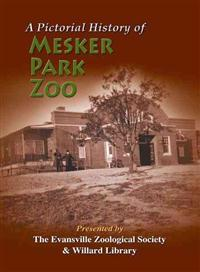 A Pictorial History of Mesker Park Zoo