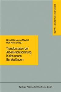 Transformation Der Arbeitsrechtsordnung in Den Neuen Bundesländern