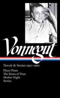 Kurt Vonnegut: Novels & Stories 1950-1962 (Loa #226): Player Piano / The Sirens of Titan / Mother Night / Stories