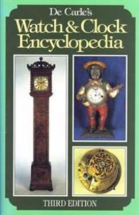 de Carle's Watch & Clock Encyclopedia
