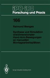 Synthese Und Simulation Dreidimensionaler Hand-Arm-Bewegungen an Manuellen Montagearbeitsplatzen