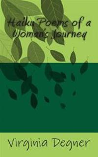 Haiku Poems of a Women's Journey
