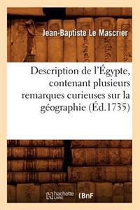 Description de L'Egypte, Contenant Plusieurs Remarques Curieuses Sur La Geographie (Ed.1735)
