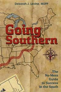 Going Southern: The No-Mess Guide to Success in the South