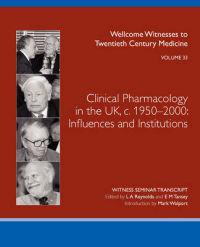 Clinical Pharmacology in the Uk, C.1950-2000