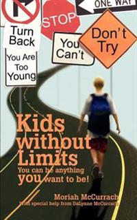 Kids Without Limits:you Can Be Anything