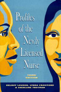Profiles of the Newly Licensed Nurse