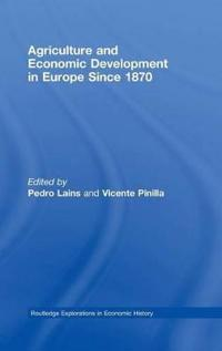 Agriculture and Economic Development in Europe Since 1870