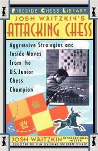 Josh Waitzkin's Attacking Chess
