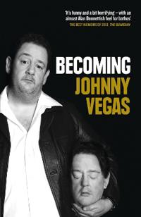 Becoming Johnny Vegas
