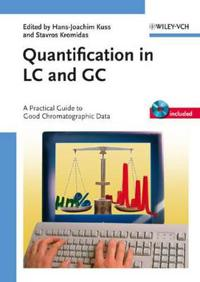 Quantification in LC and GC: A Practical Guide to Good Chromatographic Data [With CDROM]