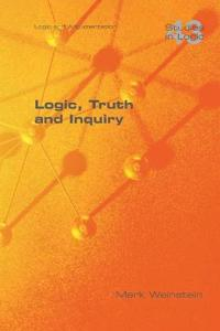 Logic, Truth and Inquiry