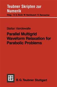 Parallel Multigrid Waveform Relaxation for Parabolic Problems
