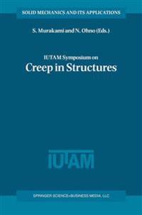 Iutam Symposium on Creep in Structures