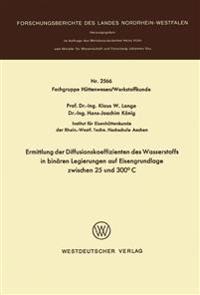 Ermittlung Der Diffusionskoeffizienten Des Wasserstoffs in Binären Legierungen Auf Eisengrundlage Zwischen 25 Und 300°c