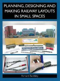 Planning, Designing and Making Railway Layouts in Small Spaces