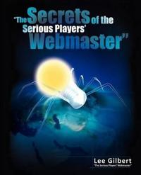 The Secrets of the Serious Players' Webmaster