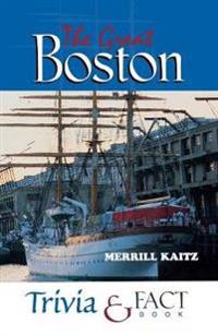 Great Boston Trivia & Fact Book