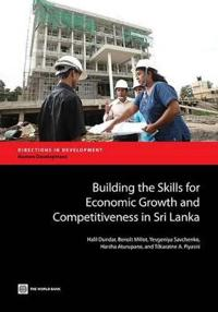 Building the Skills for Economic Growth and Competitiveness in Sri Lanka