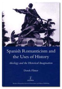 Spanish Romanticism and the Uses of History