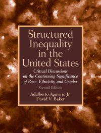 Structured Inequality in the United States: Discussions on the Continuing Significance of the Race, Ethnicity and Gender