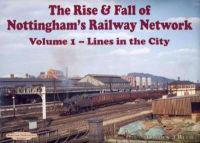 Rise and fall of nottinghams railway network