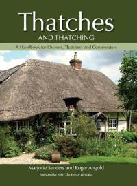 Thatches and thatching - a handbook for owners, thatchers and conservators